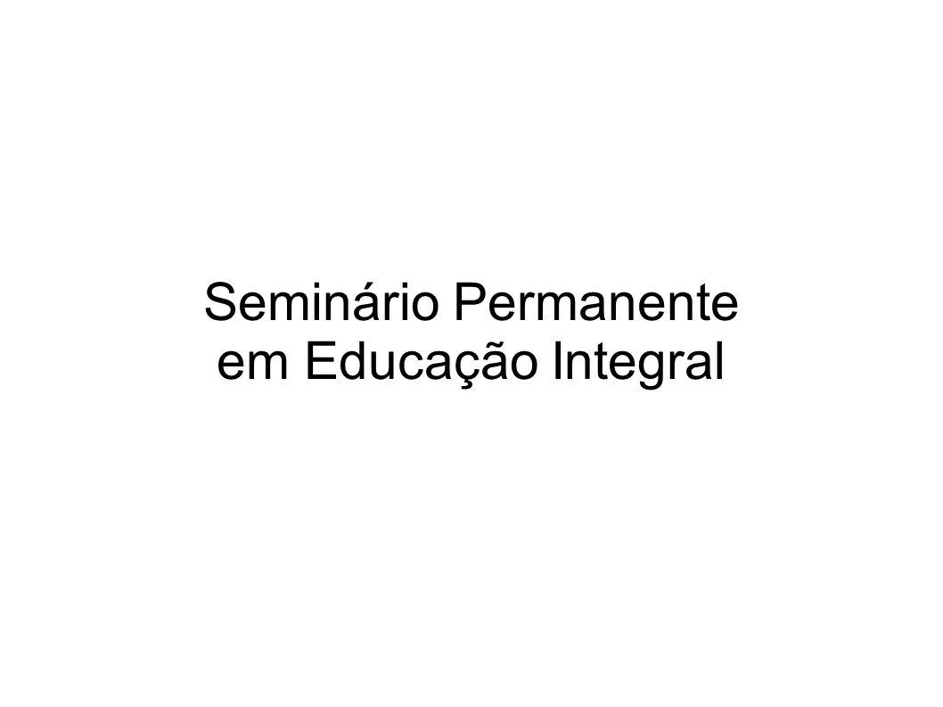 Conceito Evento: Seminário Permanente em Educação Integral Proponente: Secretaria Municipal de Educação de Getúlio Vargas Ministrante: Prof.