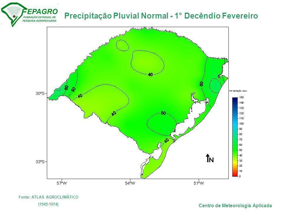 Precipitação Pluvial Normal - 1° Decêndio Fevereiro Centro de Meteorologia Aplicada Fonte: ATLAS AGROCLIMÁTICO (1945-1974)