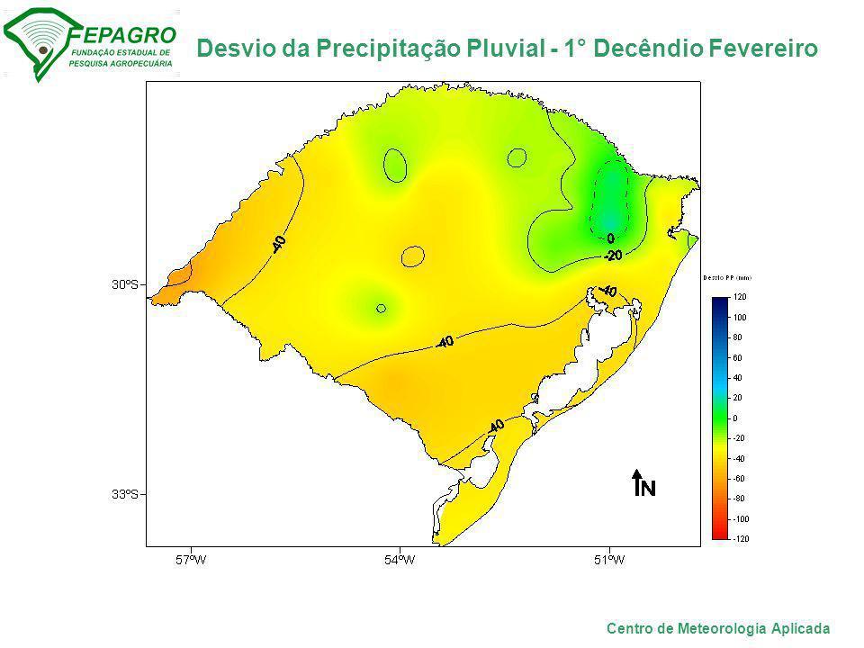 Desvio da Precipitação Pluvial - 1° Decêndio Fevereiro Centro de Meteorologia Aplicada