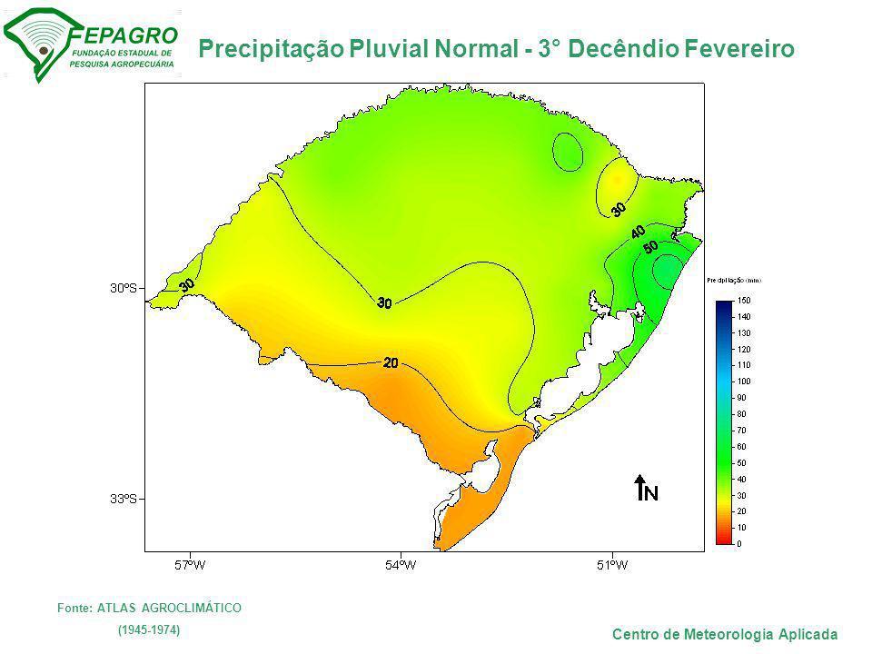 Precipitação Pluvial Normal - 3° Decêndio Fevereiro Centro de Meteorologia Aplicada Fonte: ATLAS AGROCLIMÁTICO (1945-1974)