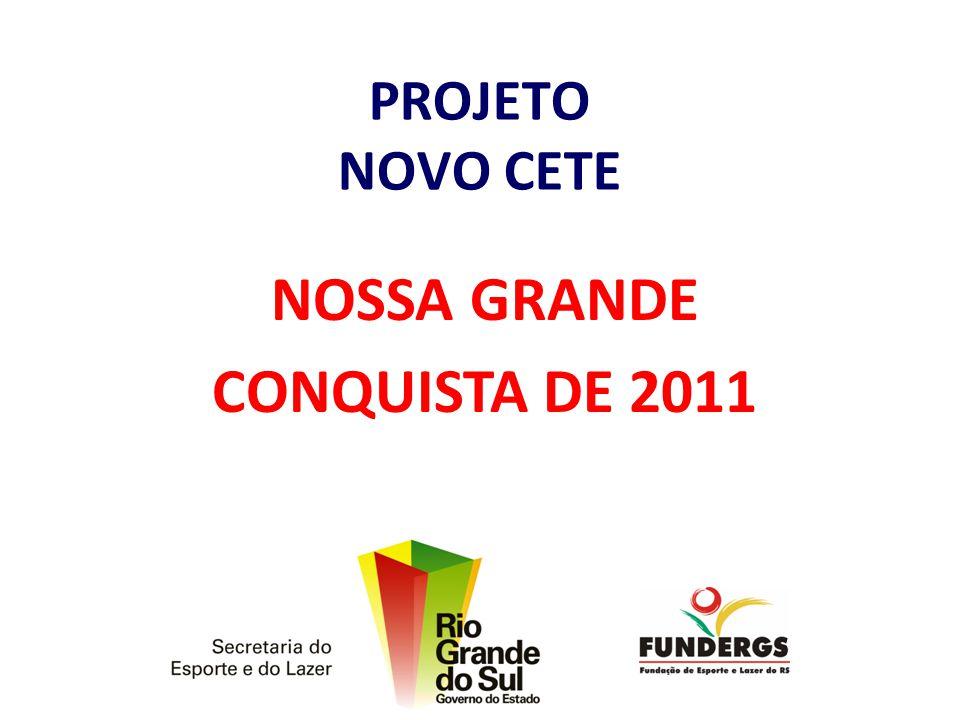 PROJETO NOVO CETE NOSSA GRANDE CONQUISTA DE 2011
