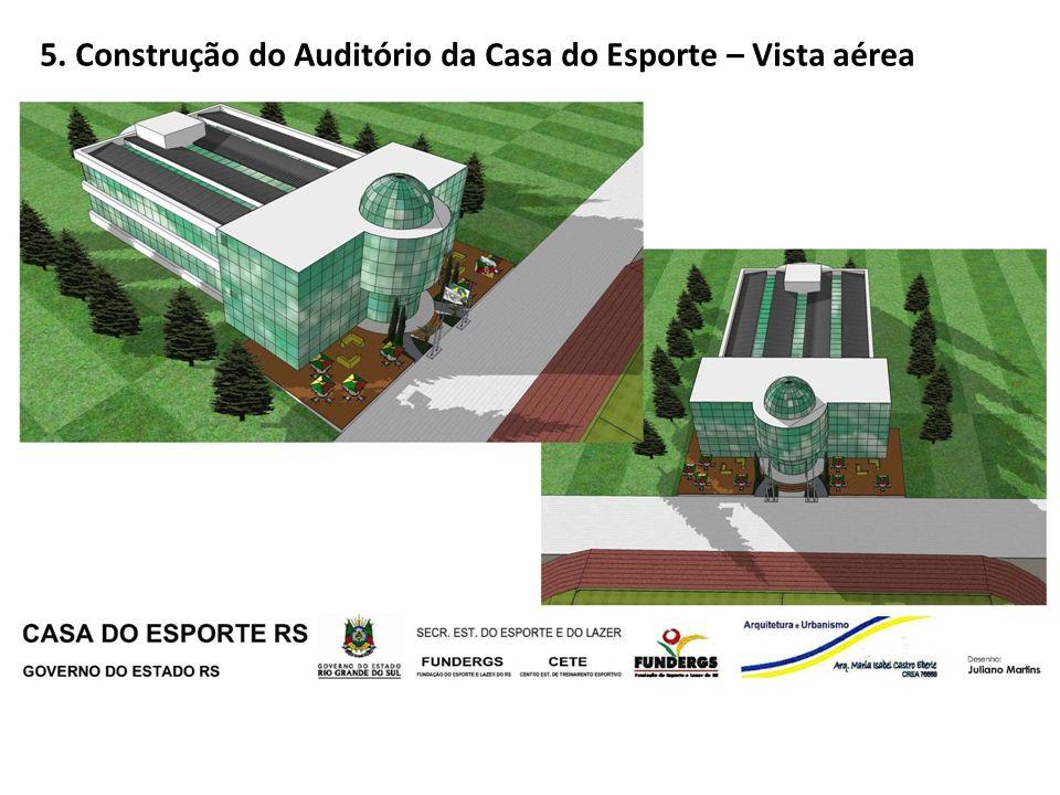 5. Construção do Auditório da Casa do Esporte – Vista aérea