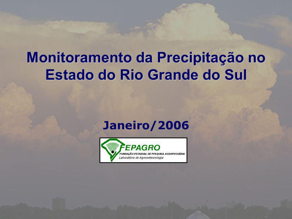Monitoramento da Precipitação no Estado do Rio Grande do Sul Janeiro/2006