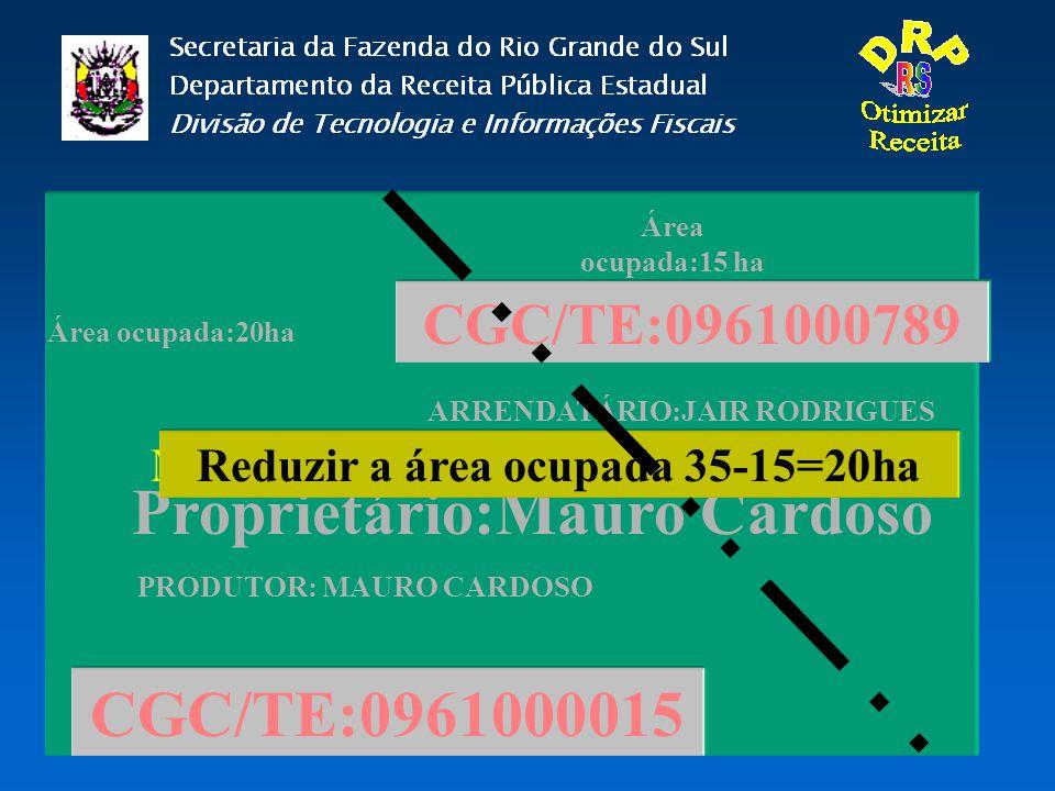 Matrícula:096 1 00008456 CGC/TE:0961000789 CGC/TE:0961000015 Proprietário:Mauro Cardoso ARRENDATÁRIO:JAIR RODRIGUES PRODUTOR: MAURO CARDOSO Área ocupa