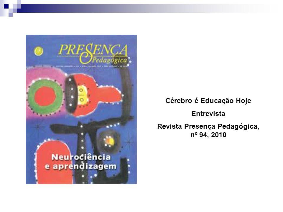 Cérebro é Educação Hoje Entrevista Revista Presença Pedagógica, nº 94, 2010