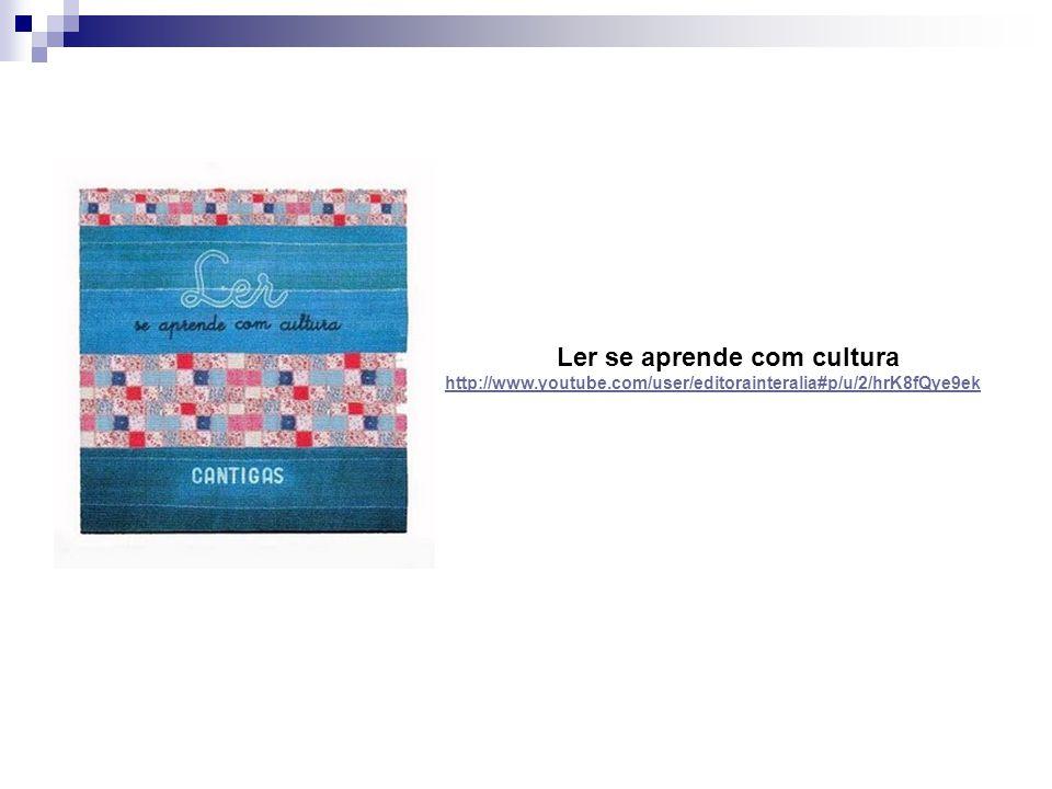 Ler se aprende com cultura http://www.youtube.com/user/editorainteralia#p/u/2/hrK8fQye9ek
