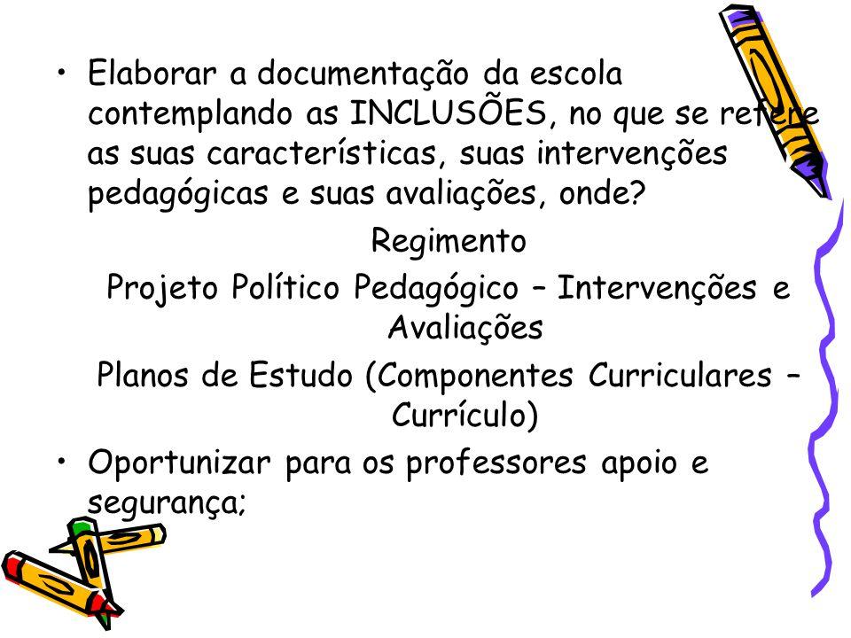Elaborar a documentação da escola contemplando as INCLUSÕES, no que se refere as suas características, suas intervenções pedagógicas e suas avaliações