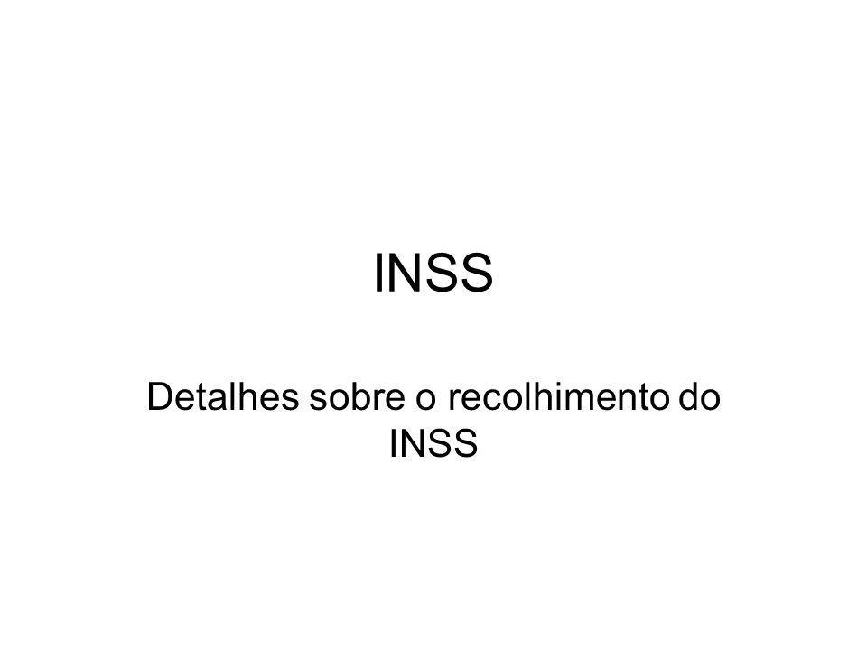 INSS Detalhes sobre o recolhimento do INSS