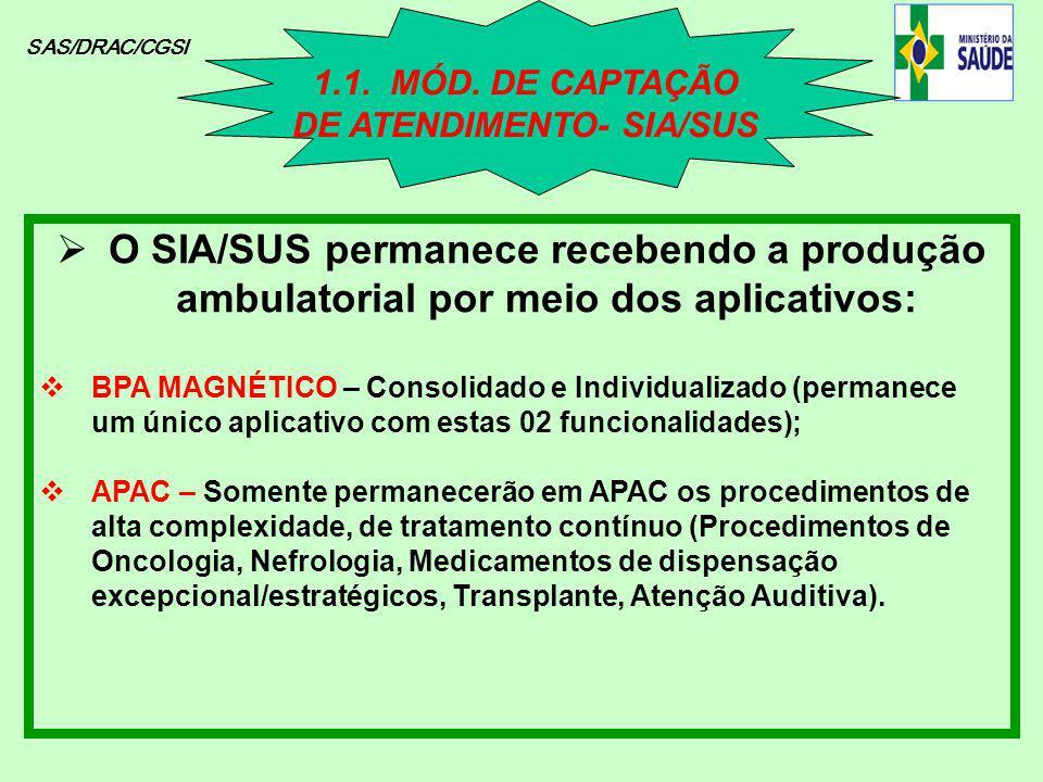 SAS/DRAC/CGSI O SIA/SUS permanece recebendo a produção ambulatorial por meio dos aplicativos: BPA MAGNÉTICO – Consolidado e Individualizado (permanece