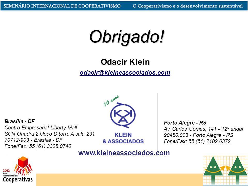 Obrigado! Obrigado! Odacir Klein Brasília - DF Centro Empresarial Liberty Mall SCN Quadra 2 bloco D torre A sala 231 70712-903 - Brasília - DF Fone/Fa