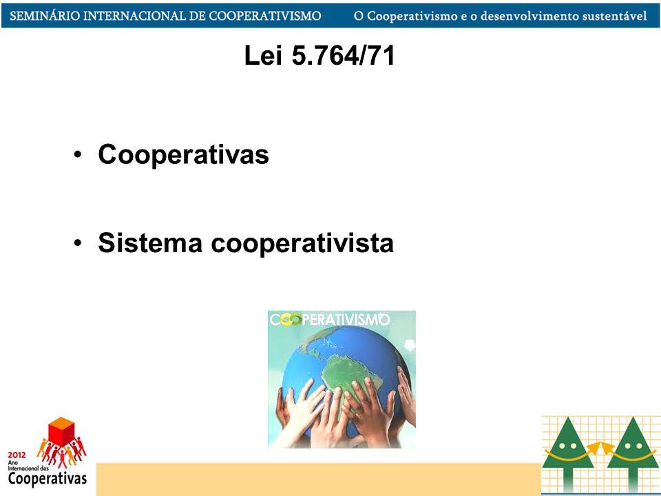 Sistema cooperativista Lei 5.764/71 Cooperativas