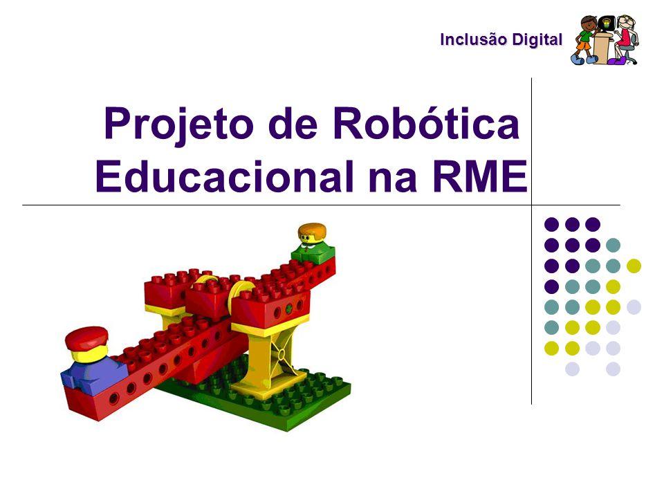Inclusão Digital Inclusão Digital Projeto de Robótica Educacional na RME