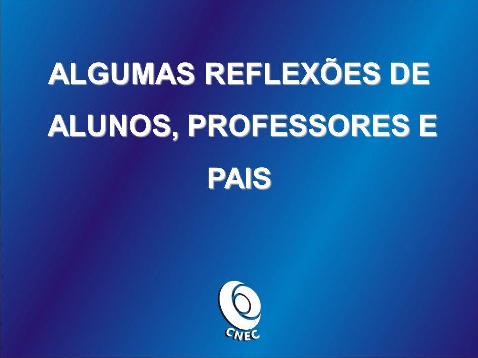ALGUMAS REFLEXÕES DE ALUNOS, PROFESSORES E ALUNOS, PROFESSORES EPAIS