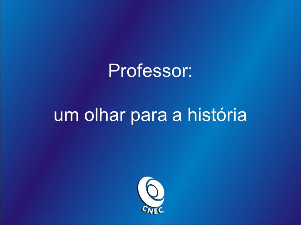 Professor: um olhar para a história