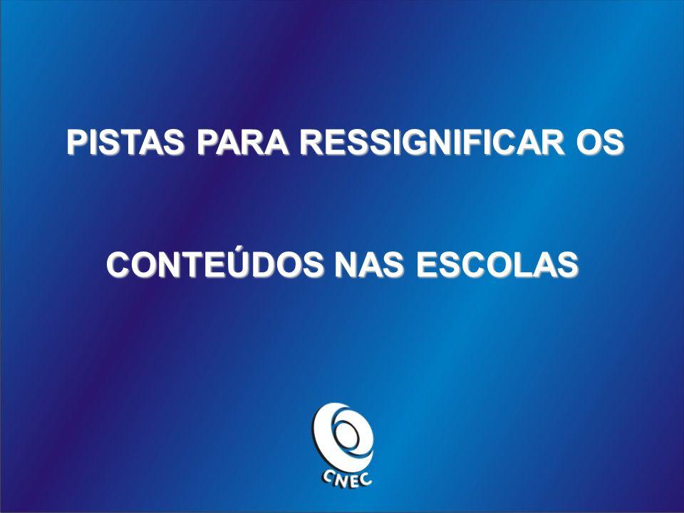 PISTAS PARA RESSIGNIFICAR OS CONTEÚDOS NAS ESCOLAS