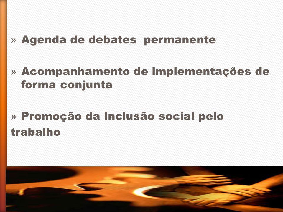 » Agenda de debates permanente » Acompanhamento de implementações de forma conjunta » Promoção da Inclusão social pelo trabalho