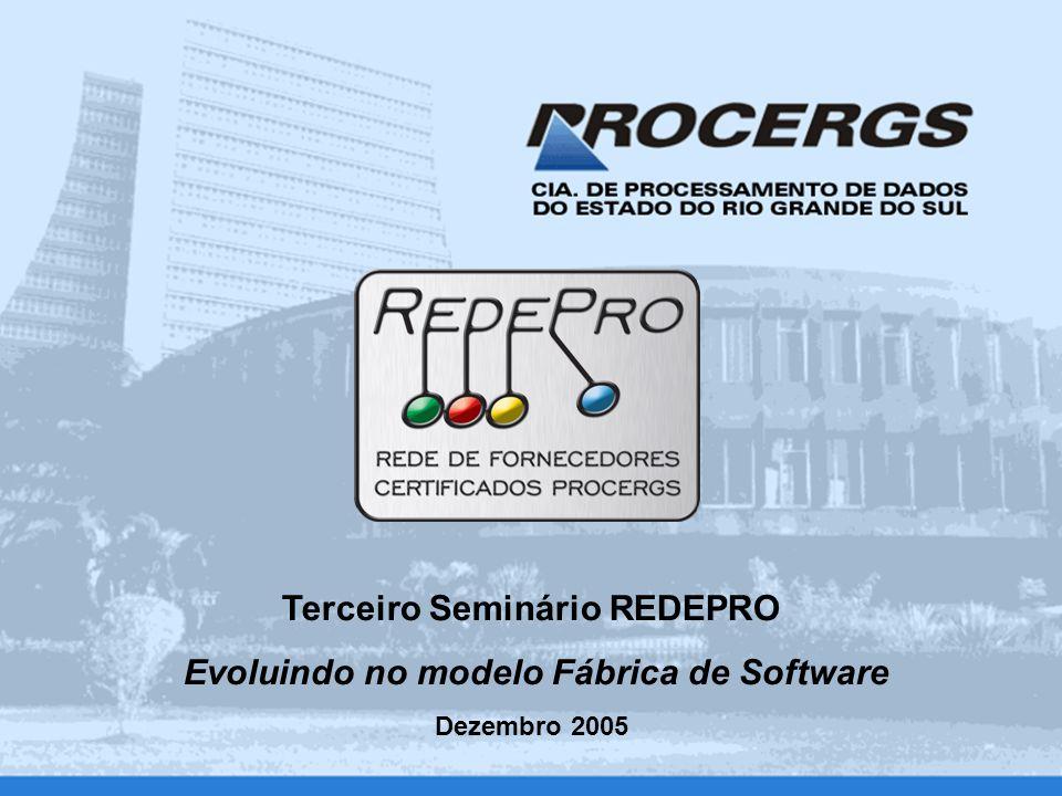 Terceiro Seminário REDEPRO Evoluindo no modelo Fábrica de Software Dezembro 2005