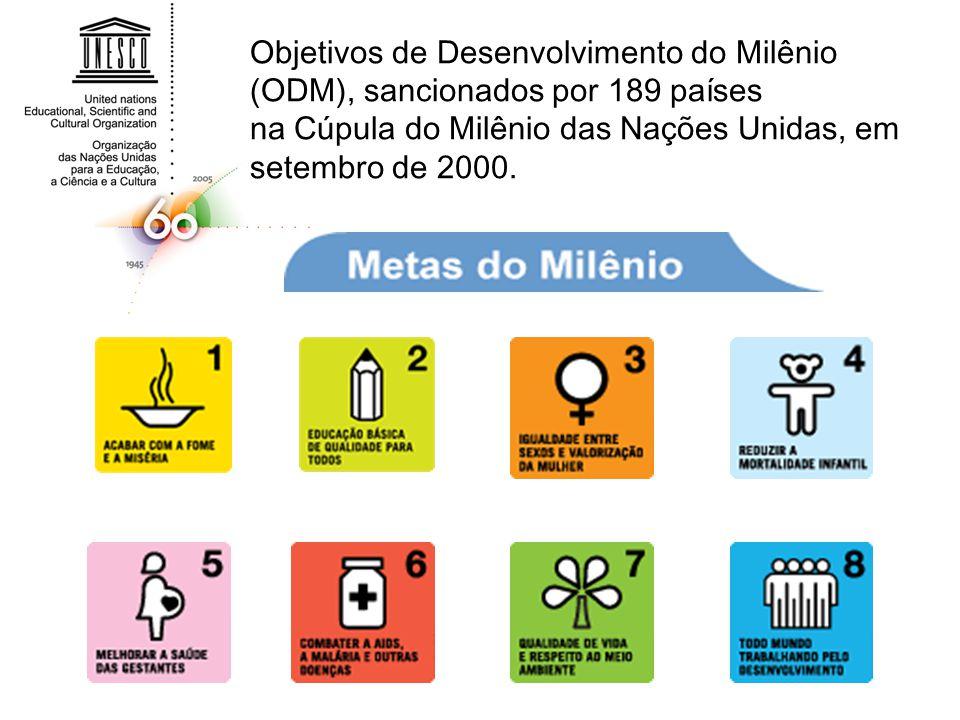 Objetivos de Desenvolvimento do Milênio (ODM), sancionados por 189 países na Cúpula do Milênio das Nações Unidas, em setembro de 2000.