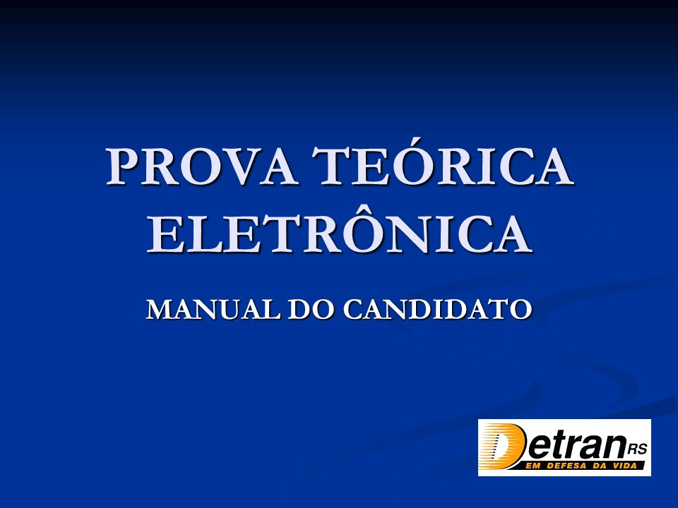 PROVA TEÓRICA ELETRÔNICA MANUAL DO CANDIDATO