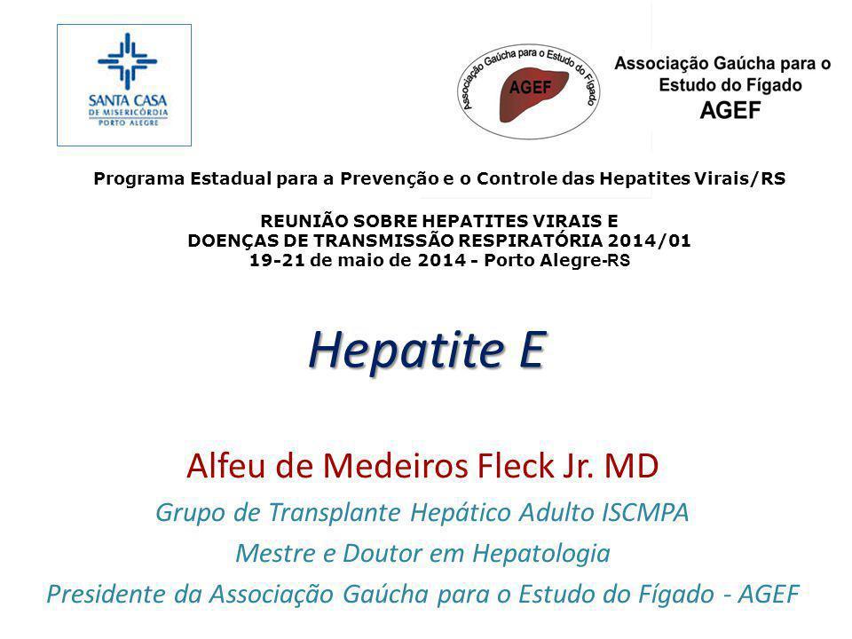 Hepatite E Epidemiologia Esporádica ou endêmica em países desenvolvidos e de forma endêmica em regiões da Ásia e África - alta prevalência no sudeste asiático No Brasil não há estimativa adequada de prevalência - estudo de base pop.