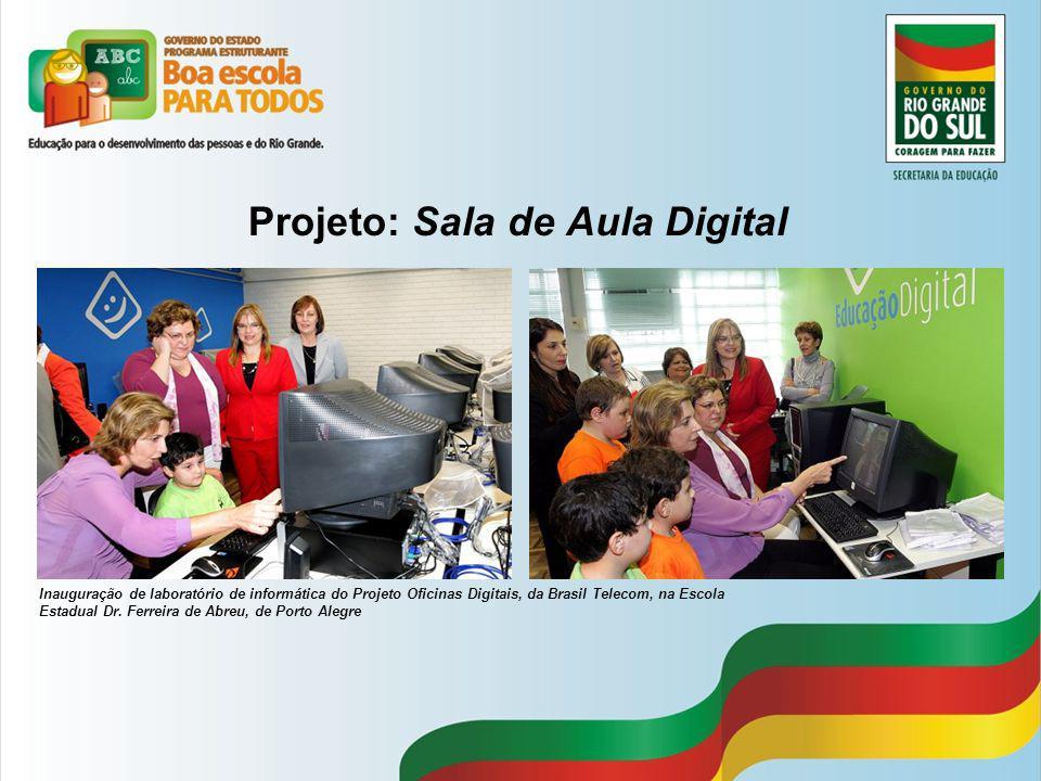 Projeto: Sala de Aula Digital Inauguração de laboratório de informática do Projeto Oficinas Digitais, da Brasil Telecom, na Escola Estadual Dr. Ferrei