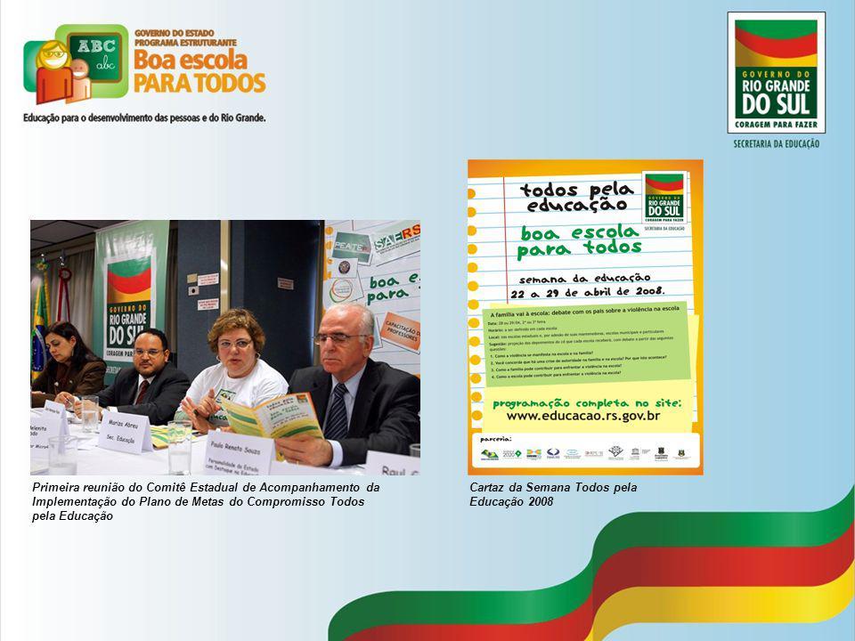 Primeira reunião do Comitê Estadual de Acompanhamento da Implementação do Plano de Metas do Compromisso Todos pela Educação Cartaz da Semana Todos pela Educação 2008