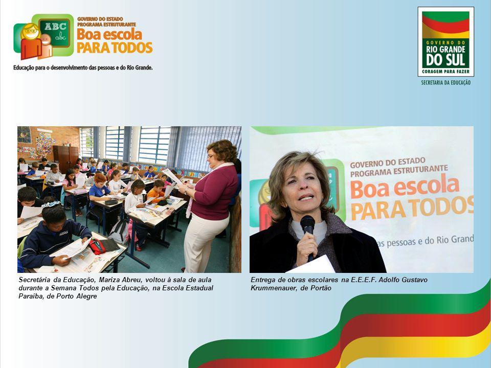 Entrega de obras escolares na E.E.E.F. Adolfo Gustavo Krummenauer, de Portão Secretária da Educação, Mariza Abreu, voltou à sala de aula durante a Sem