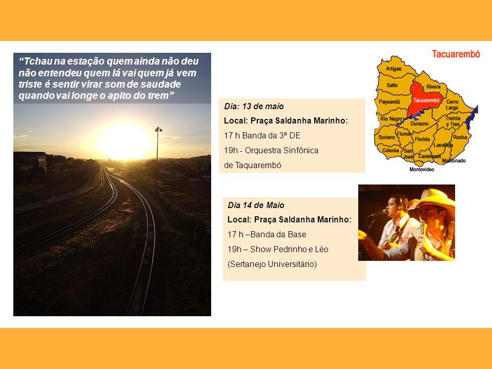 Dia 14 de Maio Local: Praça Saldanha Marinho: 17 h –Banda da Base 19h – Show Pedrinho e Léo (Sertanejo Universitário) Dia: 13 de maio Local: Praça Sal