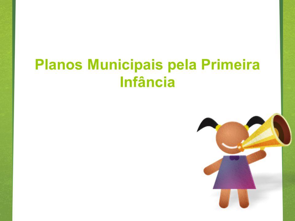 Planos Municipais pela Primeira Infância