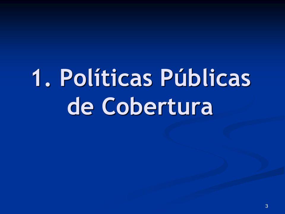 3 1. Políticas Públicas de Cobertura