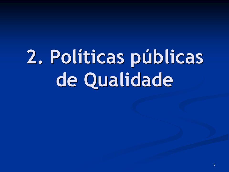 7 2. Políticas públicas de Qualidade