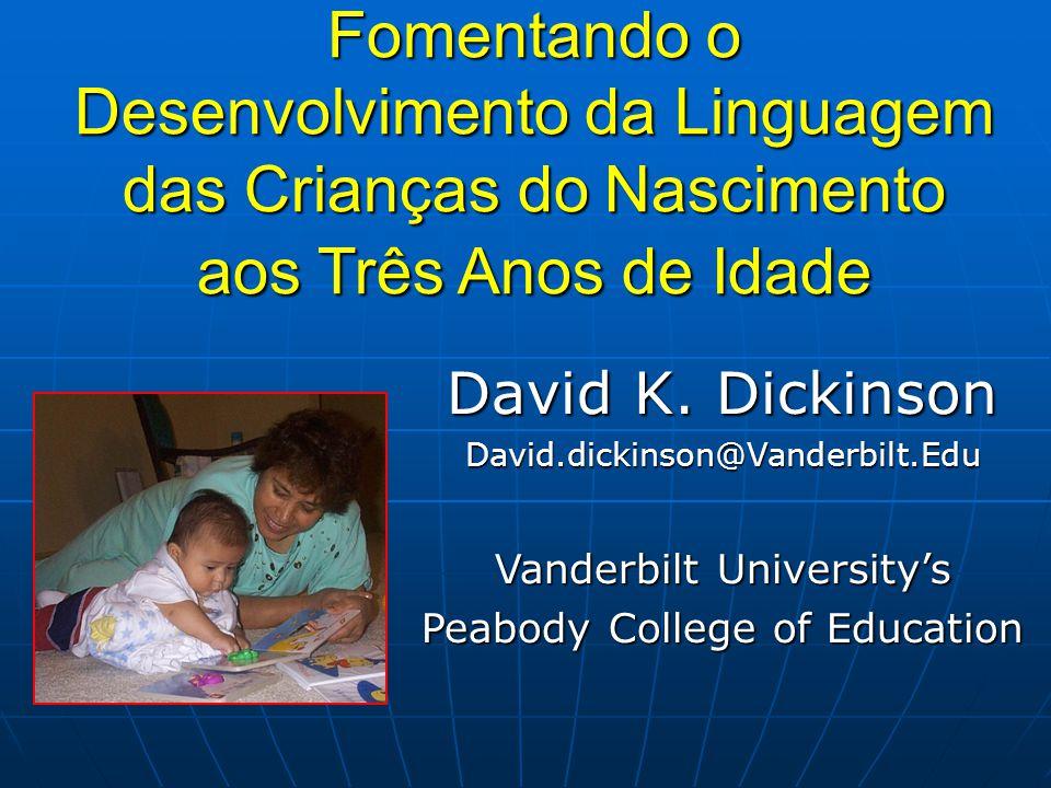 Fomentando o Desenvolvimento da Linguagem das Crianças do Nascimento aos Três Anos de Idade David K.