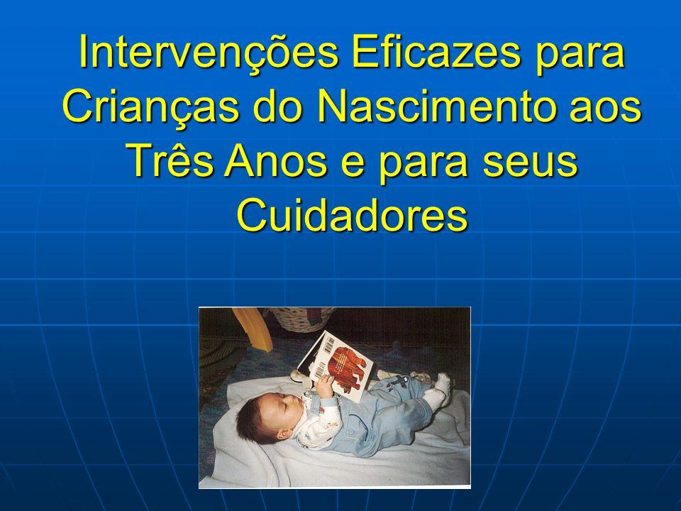 Intervenções Eficazes para Crianças do Nascimento aos Três Anos e para seus Cuidadores