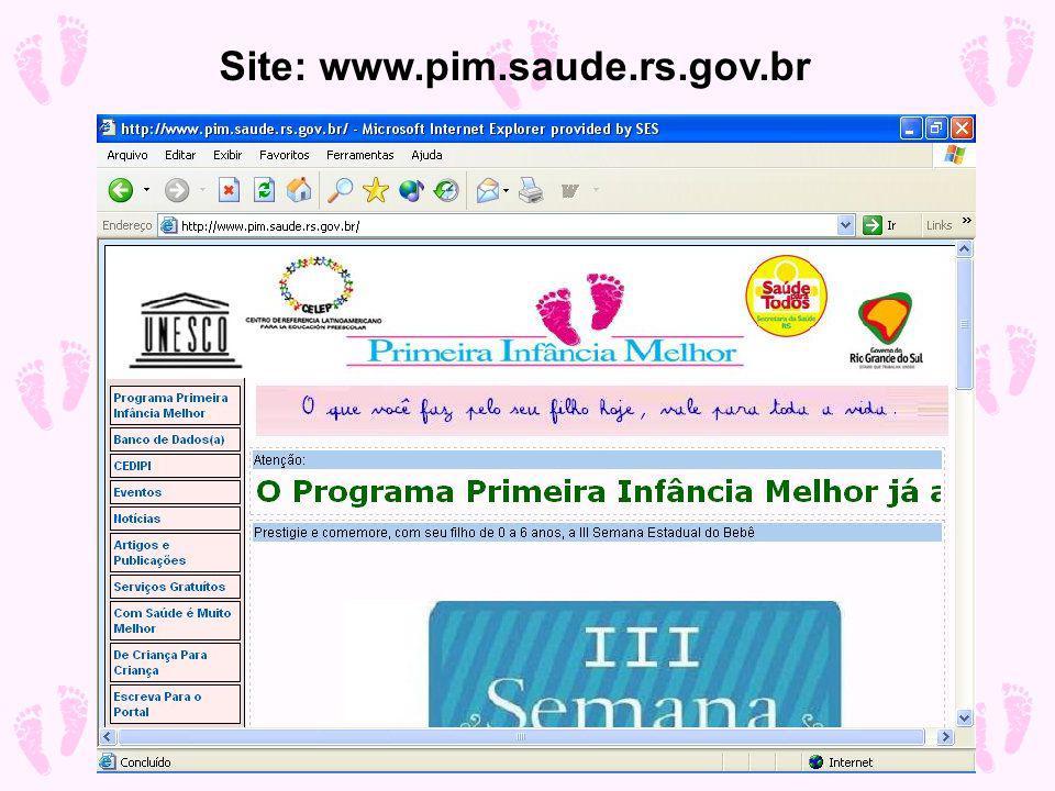 Site: www.pim.saude.rs.gov.br