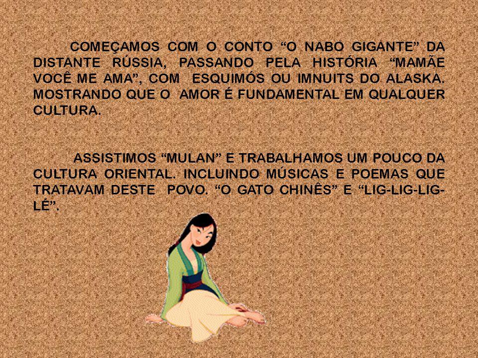 COMEÇAMOS COM O CONTO O NABO GIGANTE DA DISTANTE RÚSSIA, PASSANDO PELA HISTÓRIA MAMÃE VOCÊ ME AMA, COM ESQUIMÓS OU IMNUITS DO ALASKA.