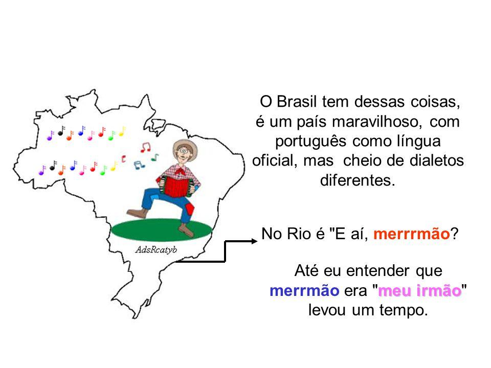 Uma amiga carioca foi passear em Porto Alegre e precisou de médico. A primeira pergunta foi: