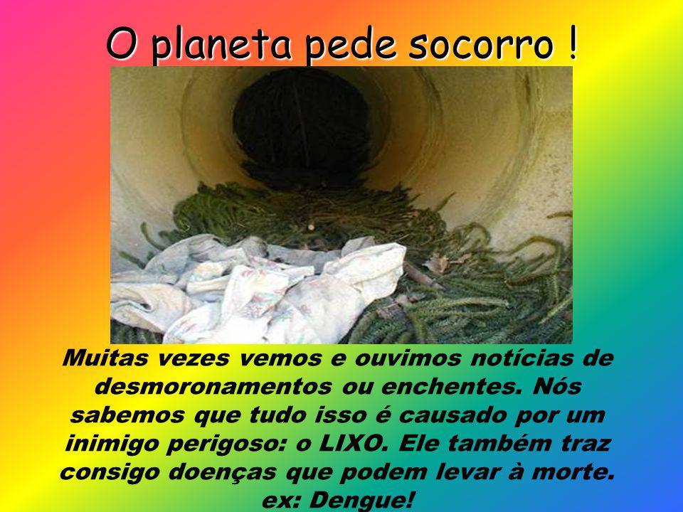 Quando nós comemos um chiclete e jogamos o papel no chão, estamos poluindo o nosso planeta.