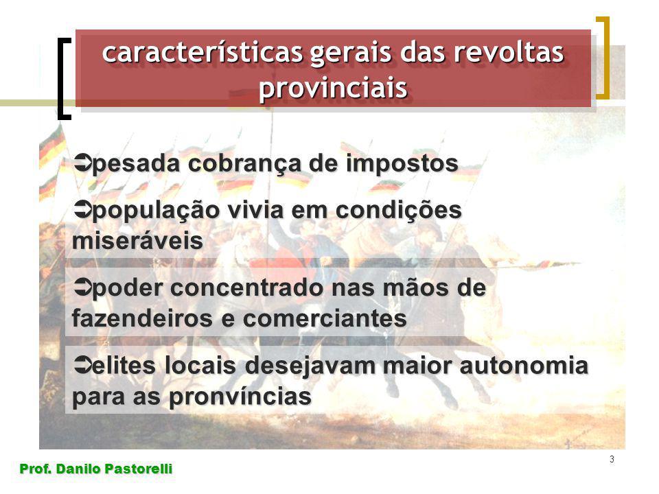 Prof. Danilo Pastorelli 3 pesada cobrança de impostos pesada cobrança de impostos população vivia em condições miseráveis população vivia em condições