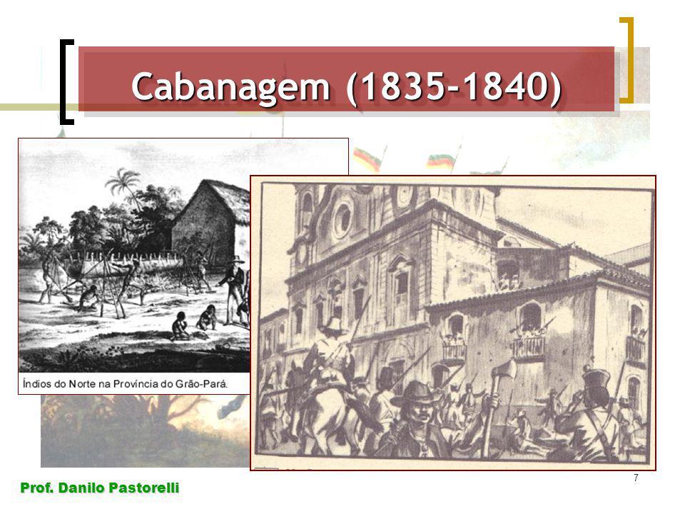 Prof. Danilo Pastorelli 7 Cabanagem (1835-1840)