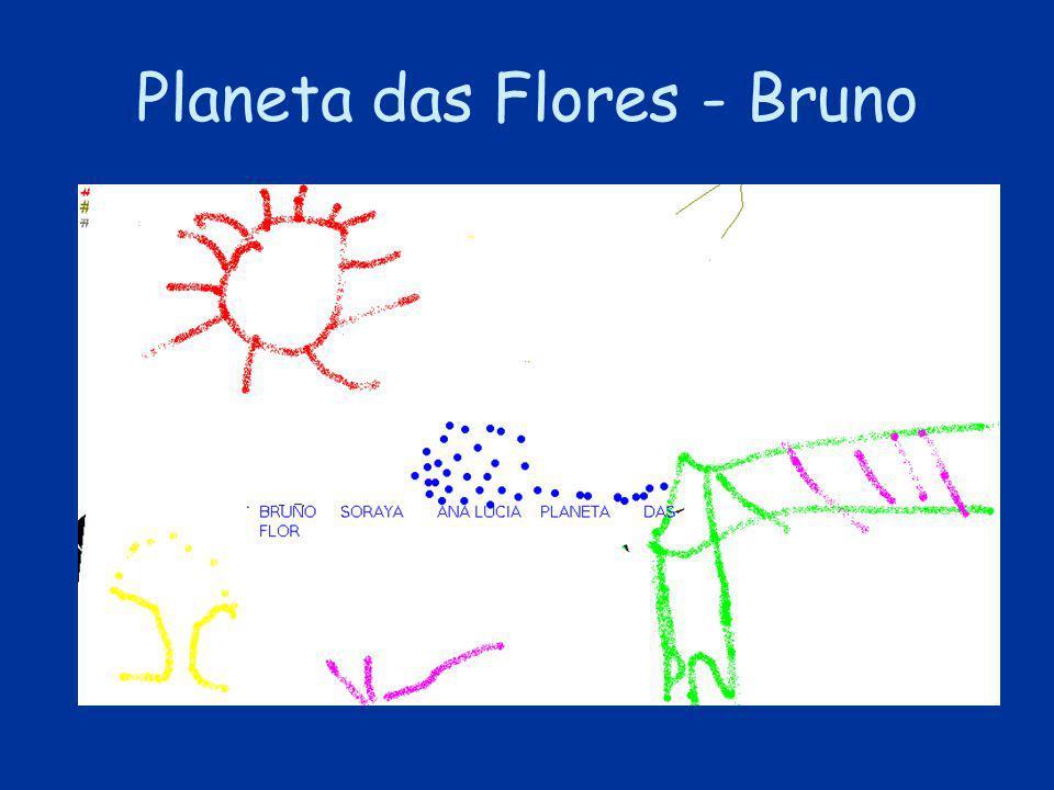 Planeta das Flores - Bruno