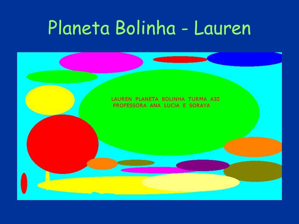 Planeta Bolinha - Lauren