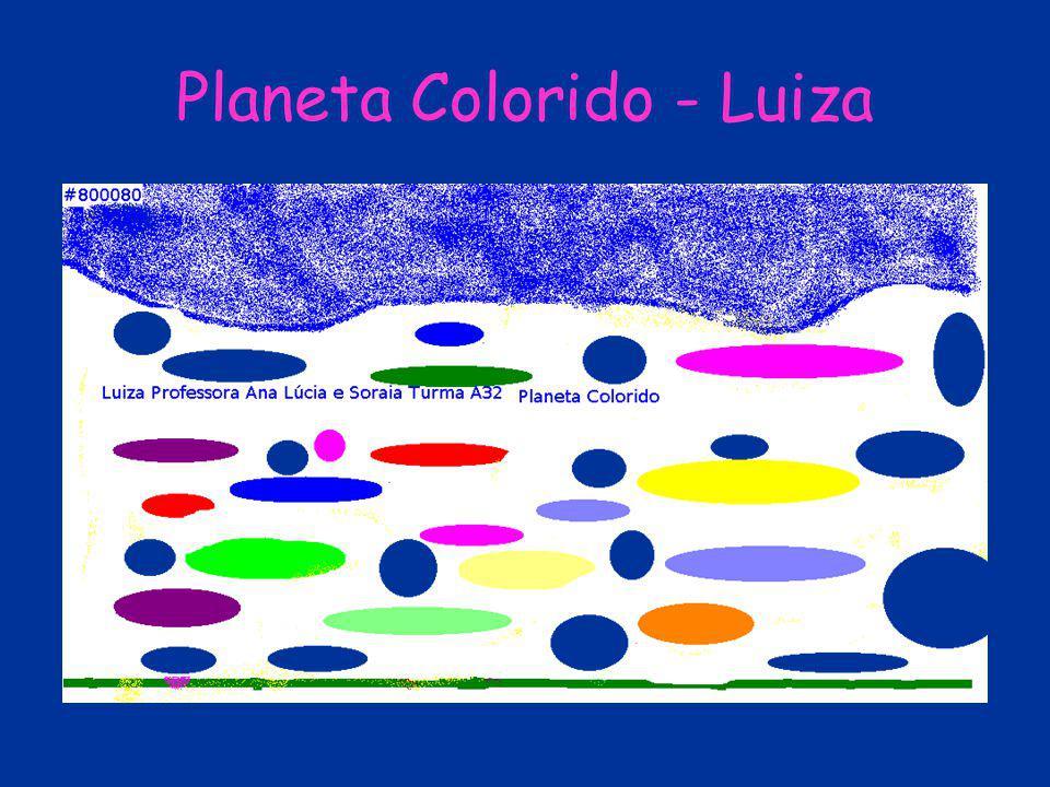 Planeta Colorido - Luiza