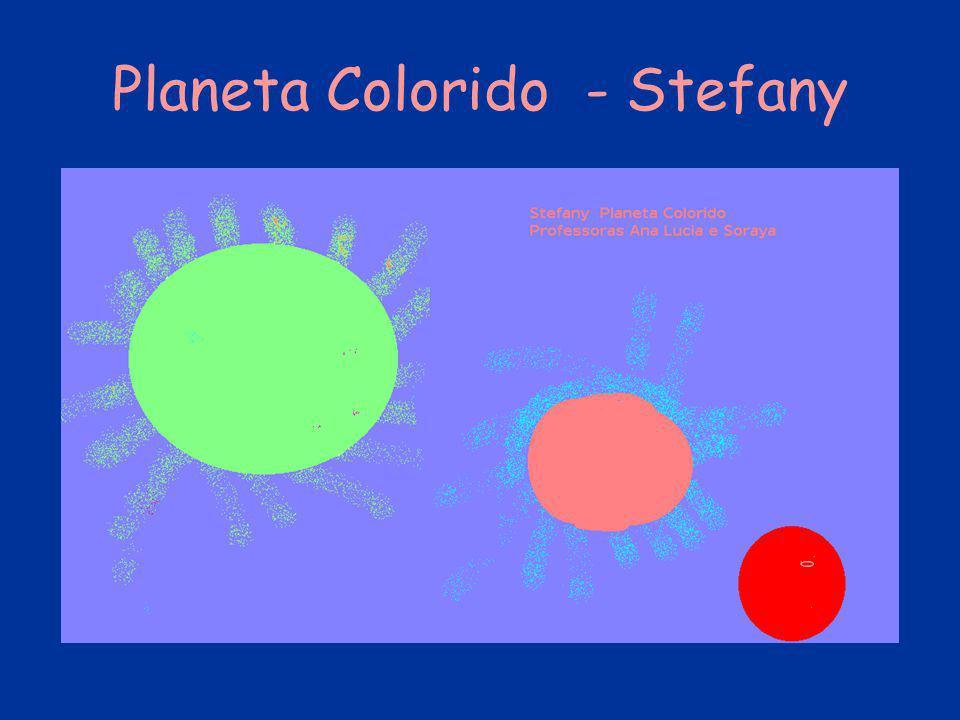 Planeta Colorido - Stefany