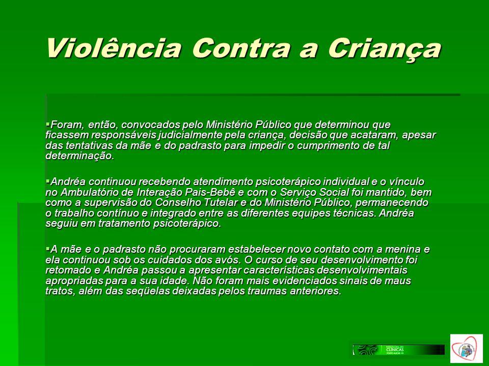 Violência Contra a Criança Foram, então, convocados pelo Ministério Público que determinou que ficassem responsáveis judicialmente pela criança, decis