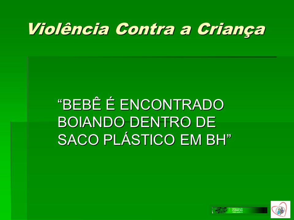 Violência Contra a Criança BEBÊ É ENCONTRADO BOIANDO DENTRO DE SACO PLÁSTICO EM BH