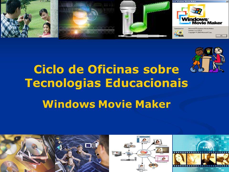 Ciclo de Oficinas sobre Tecnologias Educacionais Windows Movie Maker