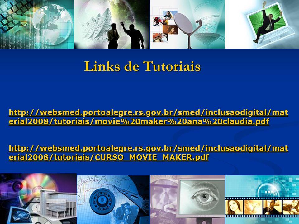 http://websmed.portoalegre.rs.gov.br/smed/inclusaodigital/mat erial2008/tutoriais/movie%20maker%20ana%20claudia.pdf http://websmed.portoalegre.rs.gov.