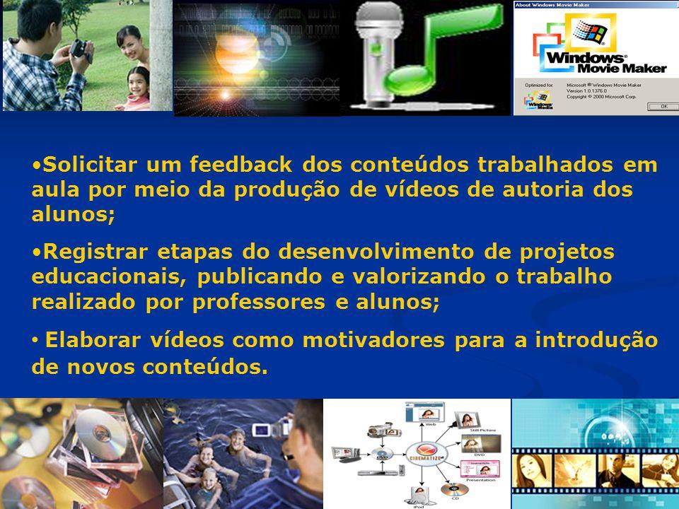 Solicitar um feedback dos conteúdos trabalhados em aula por meio da produção de vídeos de autoria dos alunos; Registrar etapas do desenvolvimento de p