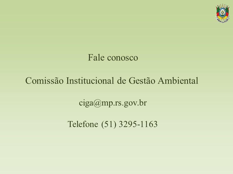 Fale conosco Comissão Institucional de Gestão Ambiental ciga@mp.rs.gov.br Telefone (51) 3295-1163