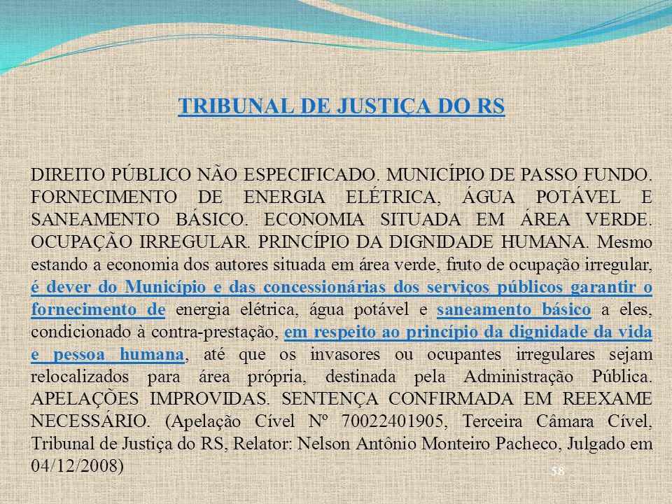 58 TRIBUNAL DE JUSTIÇA DO RS DIREITO PÚBLICO NÃO ESPECIFICADO. MUNICÍPIO DE PASSO FUNDO. FORNECIMENTO DE ENERGIA ELÉTRICA, ÁGUA POTÁVEL E SANEAMENTO B